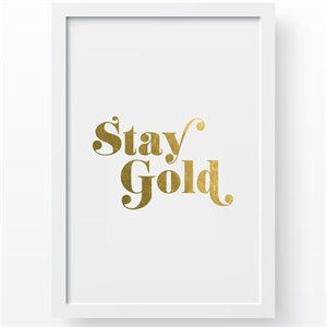 Affiche Stay Gold