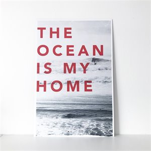 The ocean is my home print